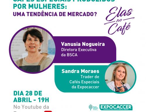 PROGRAMA ELAS NO CAFÉ ONLINE DA EXPOCACCER REALIZARÁ LIVE COM PARTICIPAÇÃO DA BSCA